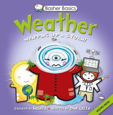 Weather: Whipping Up A Storm (Basher Basics)