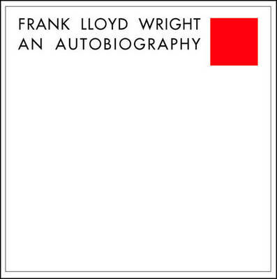 Frank Lloyd Wright: An Autobiography