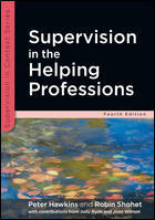 Supervision in the Helping Professions (4th Edition)