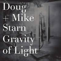DOUG AND MIKE STARN GRAVITY OF LIGHT