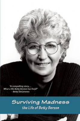 Surviving Madness: The Betty Berzon Story