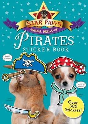 Star Paws: Pirates!: An Animal Dress-up Sticker Book