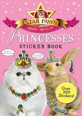 Star Paws: Princesses!: An Animal Dress-up Sticker Book