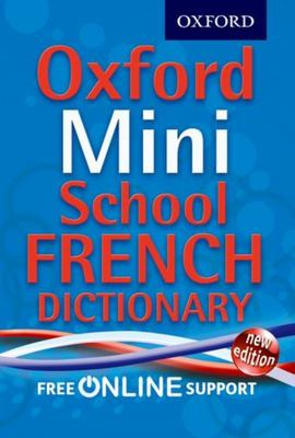 Oxford Mini School French Dictionary 2012