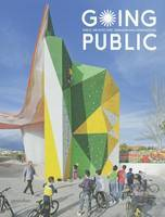 Going Public - Public Architecture, Urbanism and Interventions