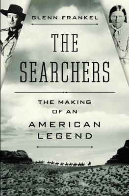 Searchers: The Making of an American Legend