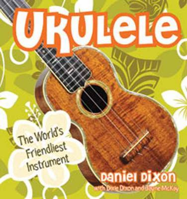 Ukulele: The World's Friendliest Instrument