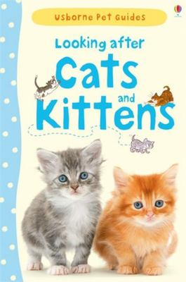 Looking After Cats and Kittens (Usborne Pet Guides)