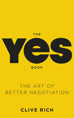 The Yes Book: The Art of Better Negotiation