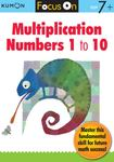 Focus On Multiplication Numbers 1-10  Age 7+ (Kumon)
