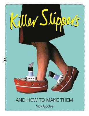Killer Slippers: And How to Make Them