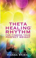 Thetahealing: Rhythm for Finding Your Perfect Weight
