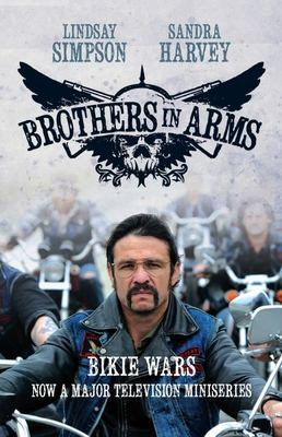 Brothers in Arms: The Inside Story of Two Bikie Gangs