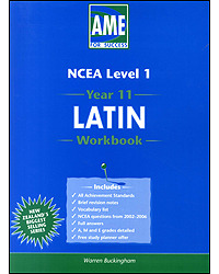 Latin AME Year 11 (NCEA Level 1) Workbook - USE 2007 EDITION 9781877401602