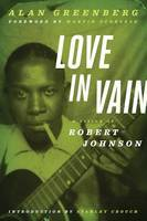 Love in Vain a Vision of Robert Johnson