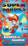 Super Baddies #1: Baddies Vs. Goodies
