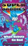 Super Baddies #2: When Robots Go Bad