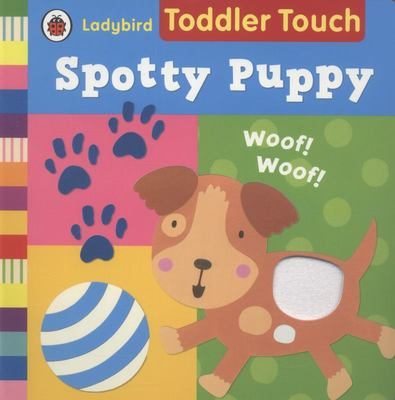 Spotty Puppy (Ladybird Toddler Touch)