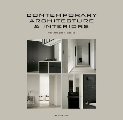 Contemporary Architecture & Interiors: Yearbook 2013