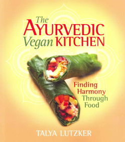 The Ayurvedic Vegan Kitchen: Finding Harmony Through Food