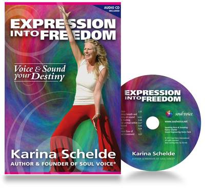 Expression Into Freedom: Voice and Sound your Destiny