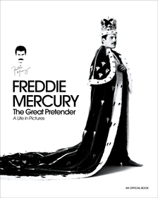 Freddie Mercury: The Great Pretender, A Life in Pictures