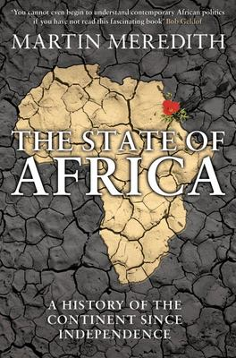 The State of Africa: A History of the Continent Since Independence