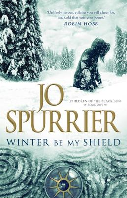 Winter Be My Shield (Children Of The Black Sun #1)