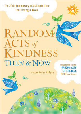 Random Acts of Kindness Then and Now: The 20th Anniversary of a Simple IdeaThat Changes Lives