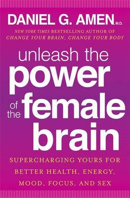 Unleash the Power of the Female Brain: 12 Hours to a Radical New You