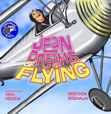 Jean Dreams of Flying (Inspirational Kiwis)