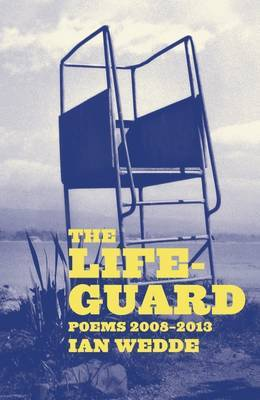 The Lifeguard : Poems 2008-2013