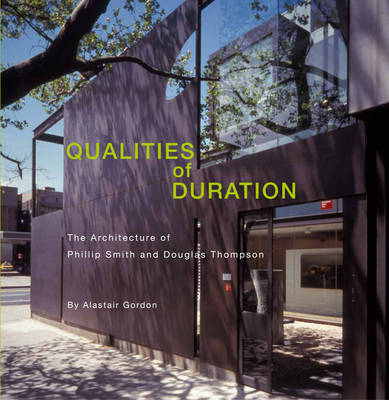 Qualities of Duration  Architecture of Philip Smith and Douglas Thompson