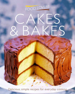 Food Lovers Cakes and Bakes