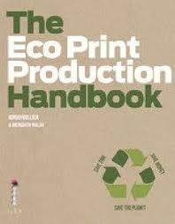 The Green Design and Print Production Handbook: Save Time: Save Money: Save the Planet
