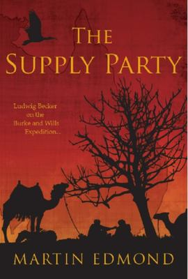 The Supply Party: Ludwig Becker on the Burke and Wills Expedition