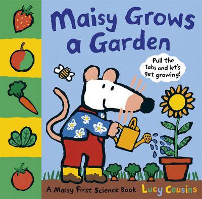 Maisy Grows a Garden (Maisy First Science)