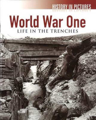 Life in the Trenches (History in Pictures - World War I)