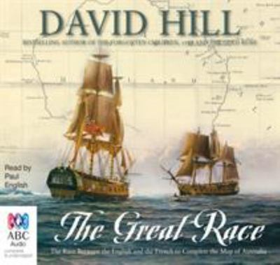 The Great Race: The Race Between the English and the French to Complete the Map of Australia (Audio-CD, unabridged, 9 CDs)