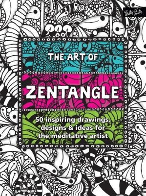 The Art of Zentangle: Learn This Fun, Meditative Art Form-Step by Step