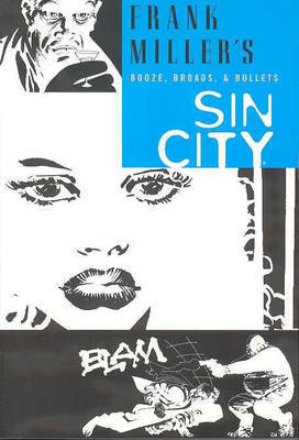 Booze, Broads and Bullets (Sin City #6)