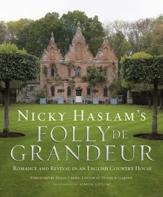 Folly De Grandeur: Romance and Revival in an English Country House