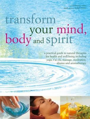 Transform Your Mind, Body & Spirit