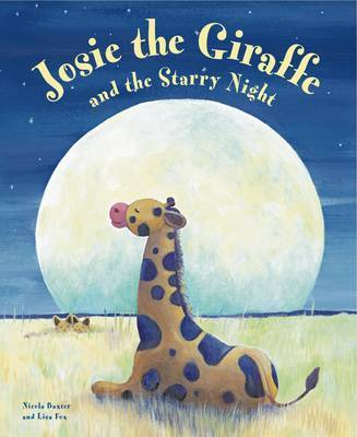 Josie the Giraffe and the Starry Night: A Picture Story for the Under 5s, Embellished with Silver Stars