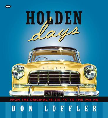 Holden Days: From the Original 48-215 FXt o the 1966 HR