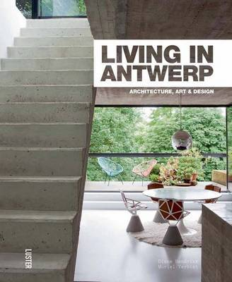 Living in Antwerp: Architecture, Art and Design