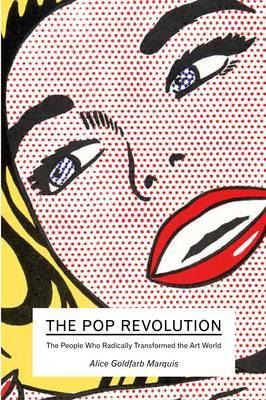 Pop Revolution People Who Radically Transformed the Art World