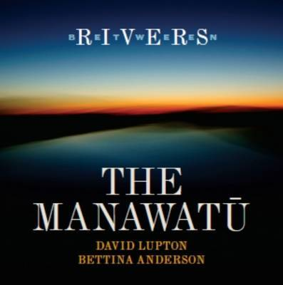 Between Rivers: The Manawatu
