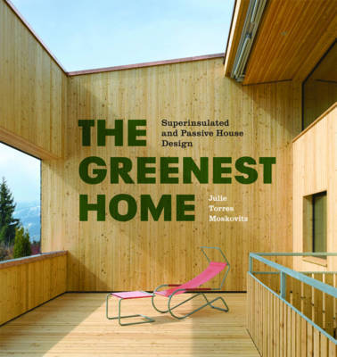 Greenest Home Superinsulated and Passive House Design