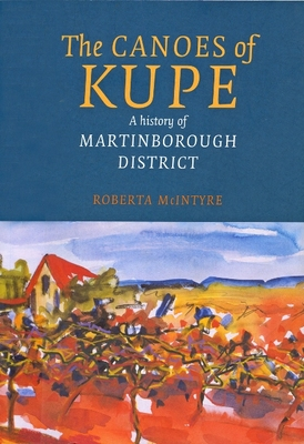 Canoes of Kupe: A History of Martinborough District